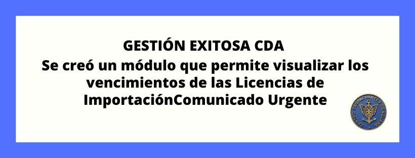 GESTIÓN EXITOSA CDA: Se creó un módulo que permite visualizar los vencimientos de las Licencias de Importación